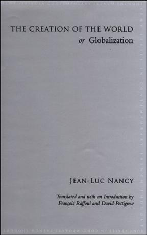 The Creation of the World or Globalization (SUNY Series in Contemporary French Thought)