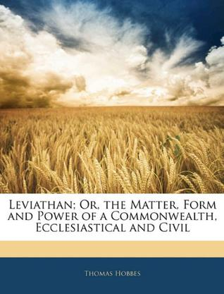 Leviathan; Or, the Matter, Form and Power of a Commonwealth, Ecclesiastical and Civil