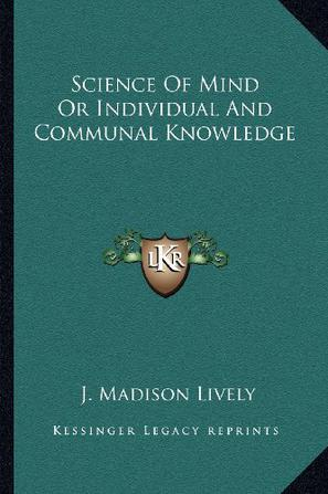 Science of Mind or Individual and Communal Knowledge