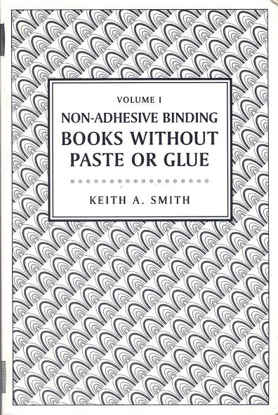Non-Adhesive Binding Books without Paste or Glue Volume 1