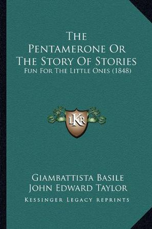 The Pentamerone or the Story of Stories