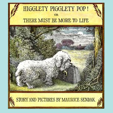 Jigglety Pigglety Pop!or There Must be More To Life